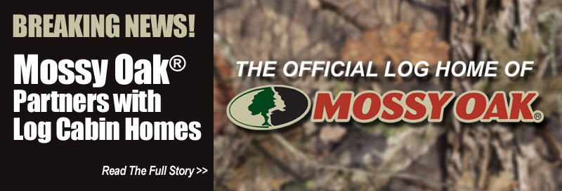 Mossy Oak and The Original Lob Cabin Homes Partners
