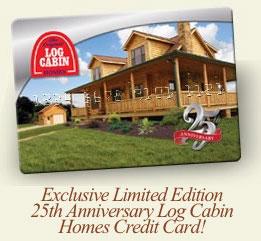 0 Down Log Cabin Homes Credit Card