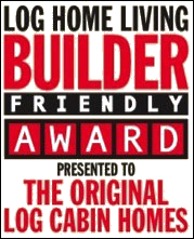 "Original Log Cabin Homes Earns ""Builder Friendly"" Award"