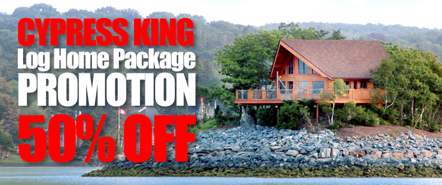 Cypress King Log Home Package Promotion